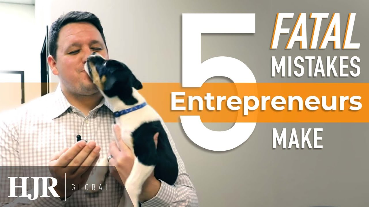 5 Fatal Mistakes Entrepreneurs Make