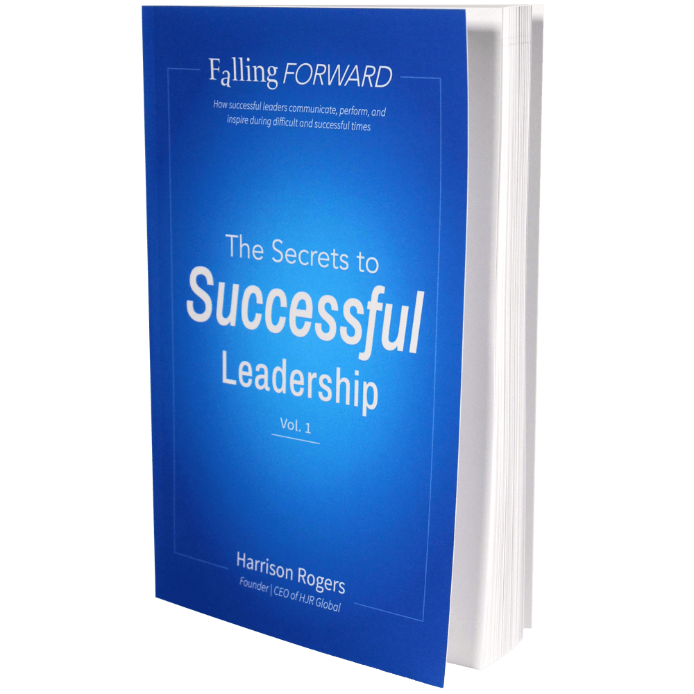 Falling Forward: The Secrets to Successful Leadership - Harrison Rogers